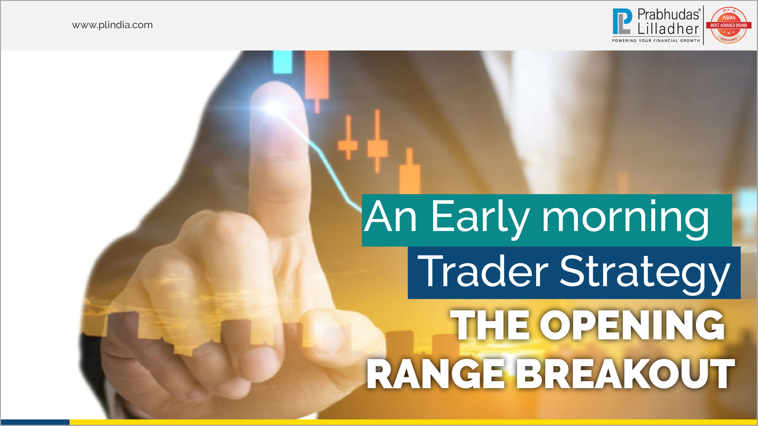 An Early Morning Trader Strategy: The Opening Range Breakout
